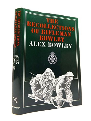 9780850521382: The Recollections of Rifleman Bowlby: Italy, 1944 (Famous regiments)