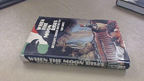 9780850521559: When the Moon Rises: An Escape Through Wartime Italy