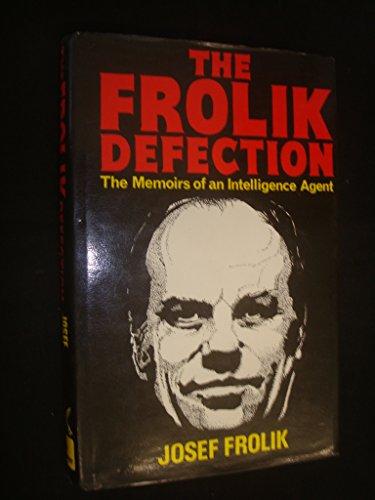9780850521795: Frolik Defection: The Memoirs of a Czech Intelligence Agent