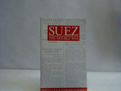 9780850522020: Suez: The Double War