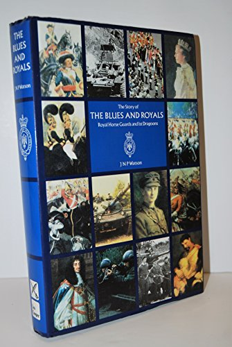 9780850522389: The Story of the Blues and Royals: Royal Horse Guards and 1st Dragoons