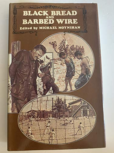 Black Bread and Barbed Wire: Prisoners in the First World War