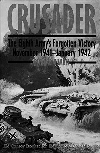 Crusader: Eighth Army's Forgotten Victory, November 1941-January 1942: Richard Humble
