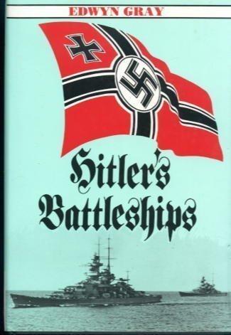 Hitler's Battleships: Gray, Edwyn