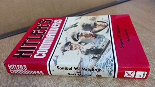 Hitler's Commanders (0850523087) by Mitcham, Samuel W.; Mueller, Gene