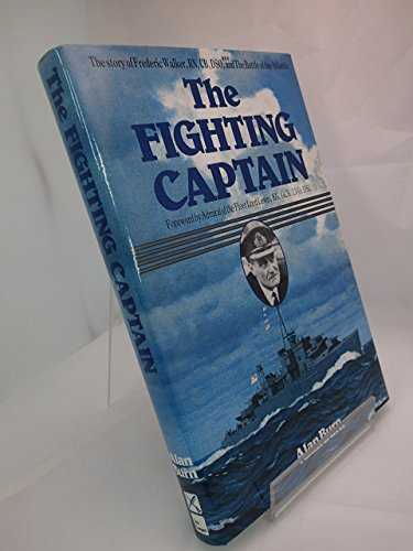 9780850523157: The Fighting Captain: Frederic John Walker Rn and the Battle of the Atlantic
