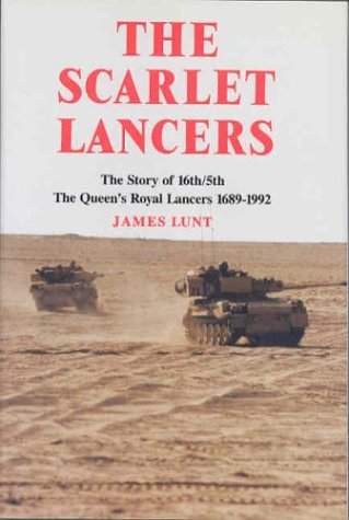 9780850523218: The Scarlet Lancers: From Sabres to Scimitars - History of 16th/5th Queen's Royal Lancers, 1689-1992