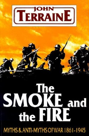 9780850523300: The Smoke and the Fire: Myths and Anti-Myths of War, 1861-1945