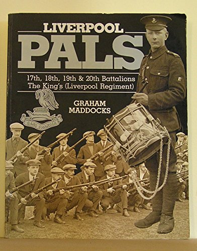 9780850523409: LIVERPOOL PALS: 17th, 18th, 19th and 20th Battalions, The King's (Liverpool) Regiment (Service Battalions, the King's)