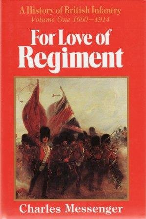 9780850523713: For Love of Regiment: A History of British Infantry 1660-1914