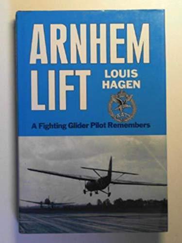 9780850523751: Arnhem Lift: A Fighting Glider Pilot Remembers