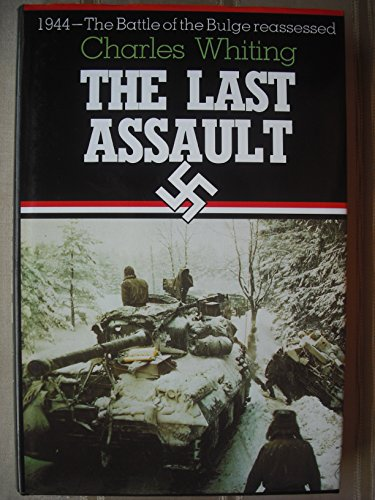 9780850523805: The Last Assault: 1944 - Battle of the Bulge Re-assessed