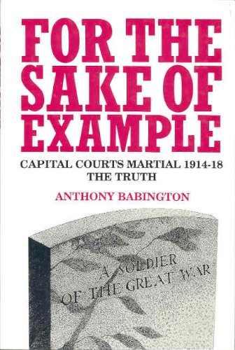 9780850523843: For the Sake of Example: Capital Courts Martial, 1914-1920