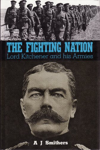 9780850523898: The Fighting Nation: Lord Kitchener and His Armies