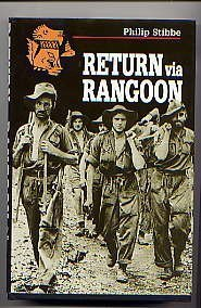 9780850523928: Return Via Rangoon: A Young Chindit Survives the Jungle and Japanese Captivity (Pen & Sword Paperback)