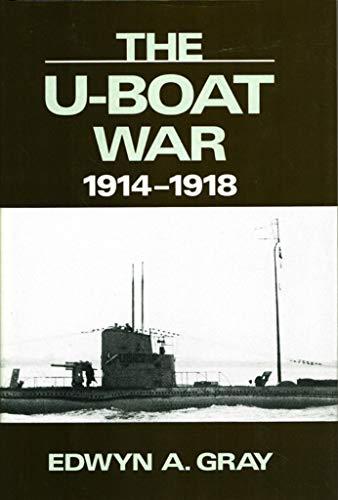 9780850524055: The U-Boat War, 1914-1918