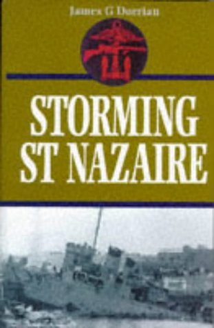 9780850524192: Storming St Nazaire: The Gripping Story of the Dock-Busting Raid, March, 1942