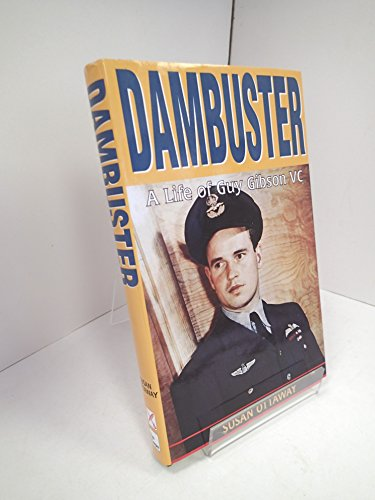 Dambuster: A Life of Guy Gibson, VC