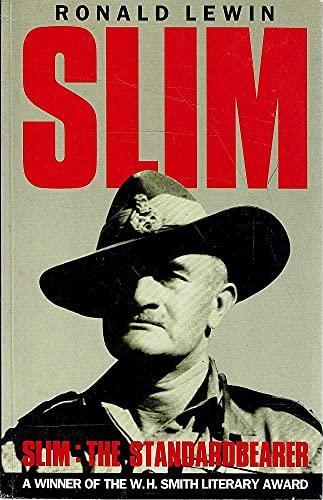 9780850524468: Slim: The Standardbearer : A Biography of Field Marshal the Viscount Slim