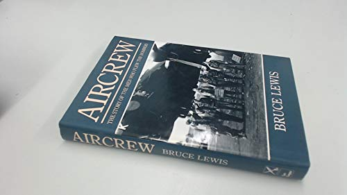 9780850524475: Aircrew: The Story of the Men Who Flew the Bombers.