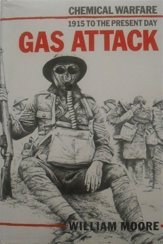 9780850524802: Gas Attack - Chemical Warfare - 1915 to the Present Day