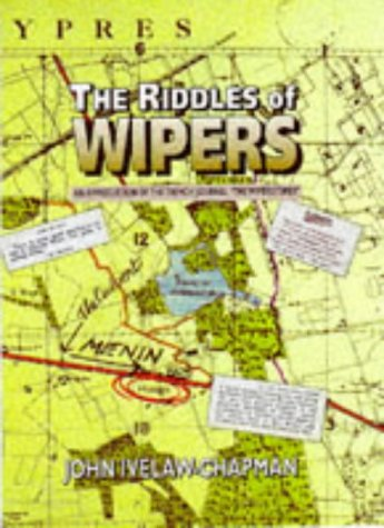 """THE RIDDLES OF WIPERS - An Appreciation of the Trench Journal """" THE WIPERS TIMES '.: ..."""
