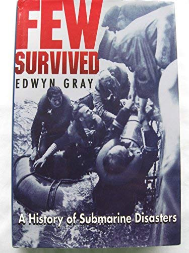 9780850524994: Few Survived: History of Submarine Disasters