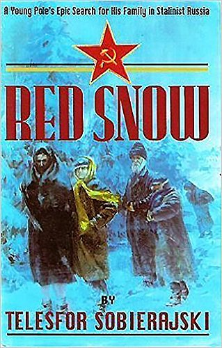 9780850525007: Red Snow: A Young Pole's Epic Search for His Family in Stalinist Russia