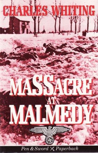 9780850525120: Massacre at Malmedy: The Story of Jochen Peiper's Battle Group Ardennes, December, 1944 (Pen & Sword paperback)