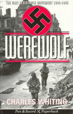 9780850525137: Werewolf: The Story of the Nazi Resistance Movement 1944-1945 (Pen & Sword Paperback)