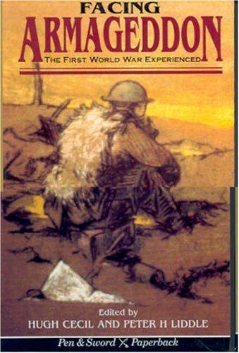 9780850525250: FACING ARMAGEDDON: The first World War Experiences (Pen & Sword Paperback)