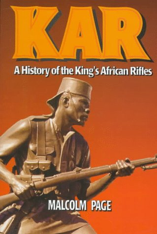 A History of The King s African Rifles and East African Forces.: Malcolm Page.