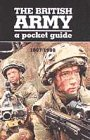British Army: A Pocket Guide: Charles Heyman (ed)