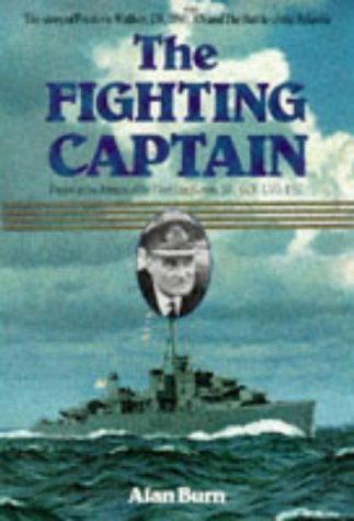 9780850525557: The Fighting Captain: The Story of Frederic Walker CB DSO*** RN and the Battle of the Atlantic