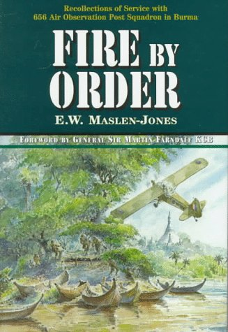 Fire by Order: Maslen-Jones, E. W.