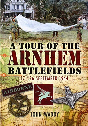 9780850525717: Battlefield Tour Guide to the Battles of Arnhem, Oosterbeek