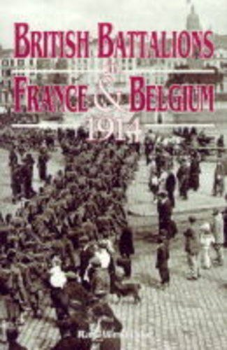 British Battalions in France & Belgium 1914: Westlake, Ray