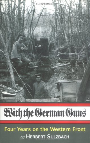 9780850525991: WITH THE GERMAN GUNS: Four Years on the Western Front