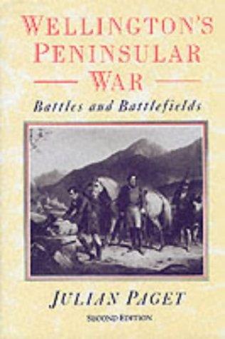 WELLINGTON'S PENINSULAR WAR (NEW EDITION): Battles and Battlefields: Paget, Julian