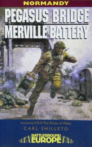 9780850526424: Pegasus Bridge and Merville Battery: Normandy (Battleground Europe)