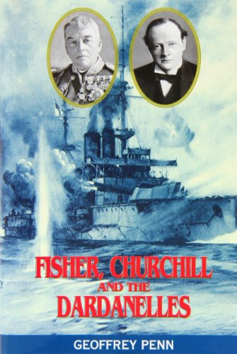 9780850526462: Fisher, Churchill and the Dardanelles