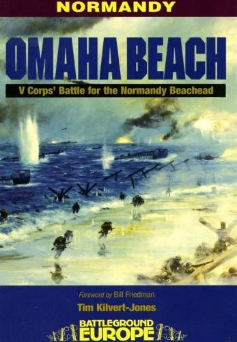 9780850526714: Omaha Beach: V Corps' Battle for the Normandy Beachead (Battleground Europe Series)