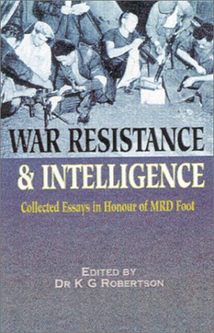 9780850526899: War Resistance and Intelligence: Collected Essays in Honour of MRD Foot