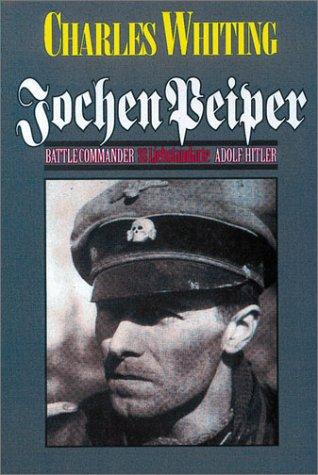 9780850526950: Jochen Peiper: Battle Commander, SS Leibstandarte Adolf Hitler