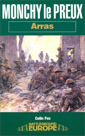 9780850527384: Monchy Le Preux: Arras