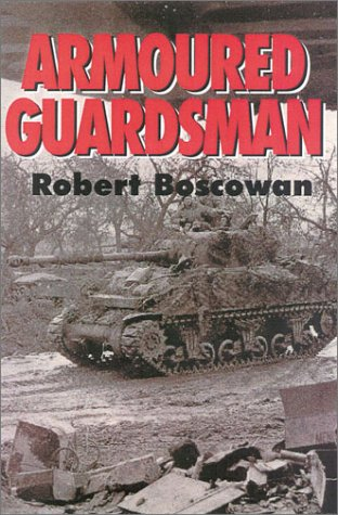 Armoured Guardsmen: A War Diary, June 1944-April 1945: Boscawen, Robert
