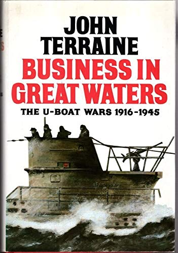 9780850527605: Business in Great Waters: U-boat Wars, 1916-45