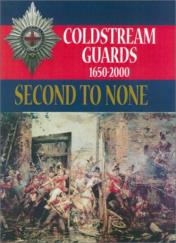 9780850527698: Second to None: Coldstream Guards 1650-2000
