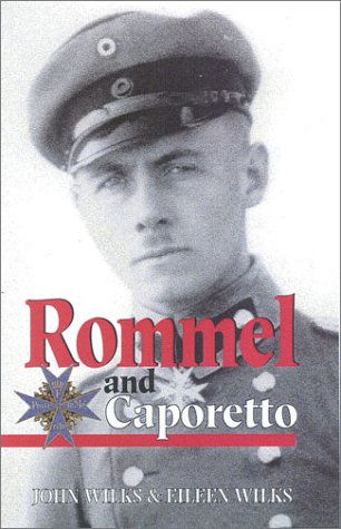 Rommel and Caporetto (9780850527728) by John Wilks; J. Wilks; Eileen Wilks