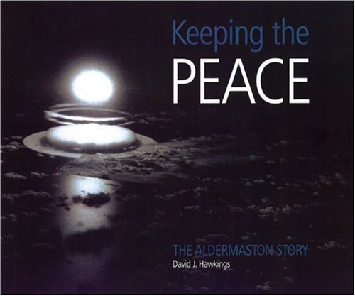 9780850527759: KEEPING THE PEACE: The Aldermaston Story